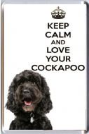 A fridge magnet with a picture of a Black Cockapoo puppy dog with the words KEEP CALM AND LOVE YOUR COCKAPOO
